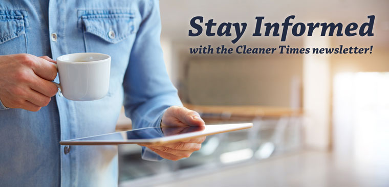 Stay Informed with the Cleaner Times newsletter